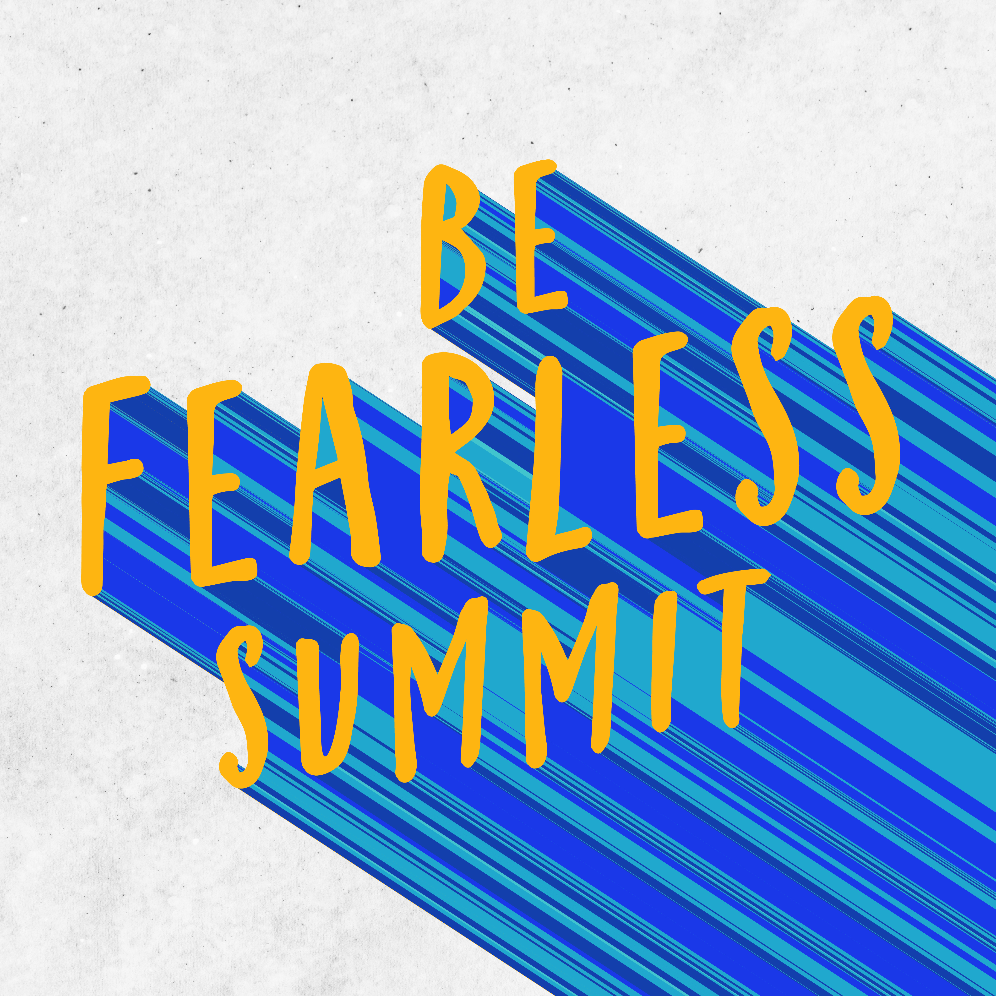 THE BE FEARLESS SUMMIT IS COMING TO Berkeley!