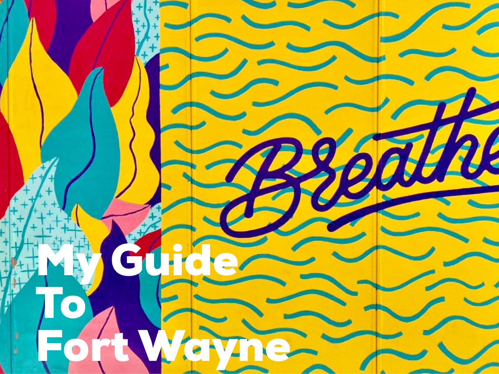 Alexa's Guide to Fort Wayne in Partnership with Visit Fort Wayne