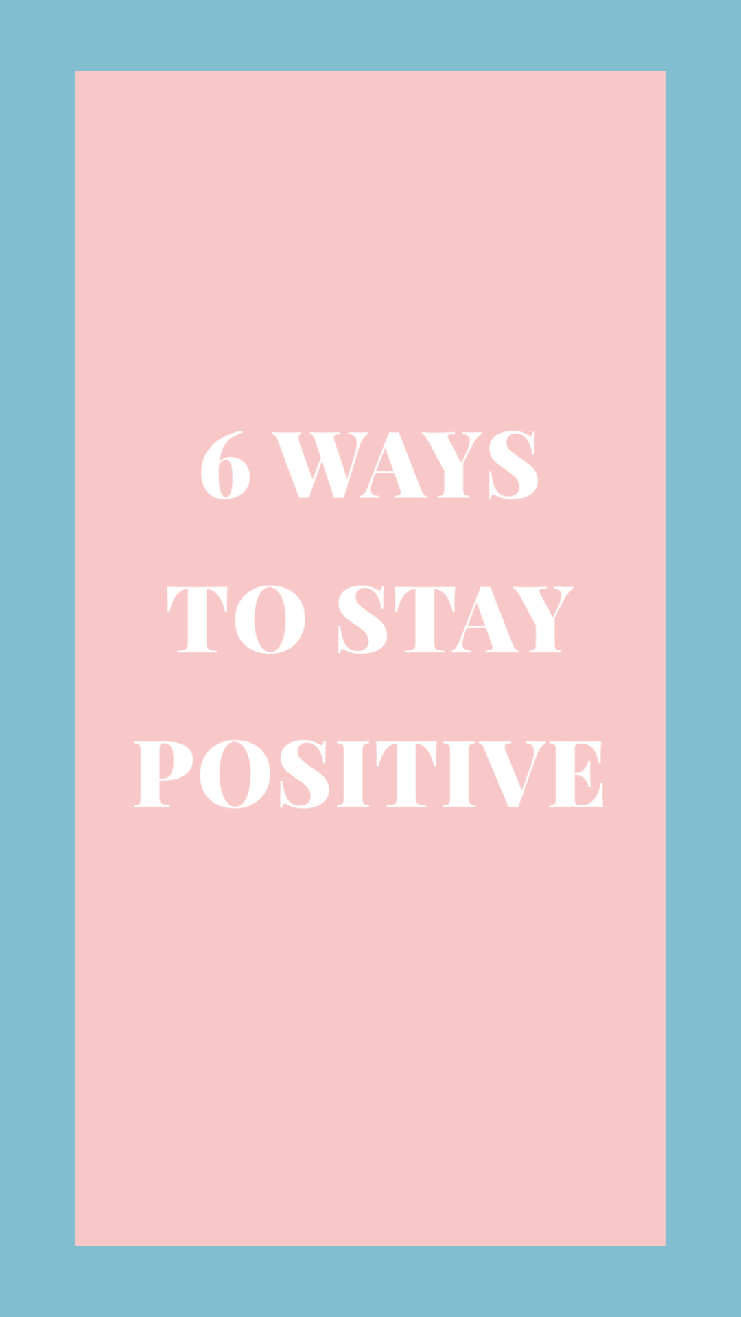 6 Ways To Stay Positive/ How I'm Dealing With Quarantine