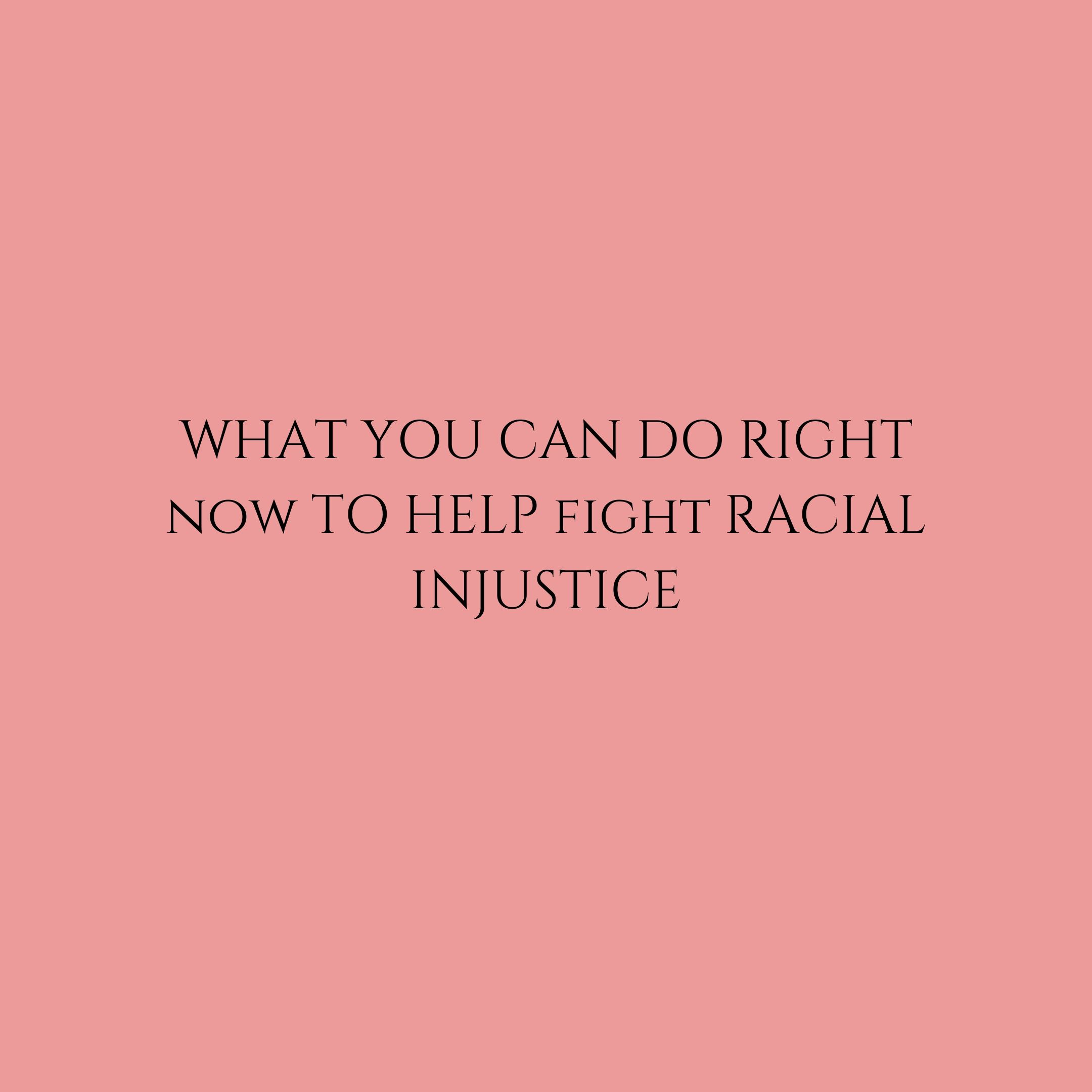 help fight racial injustice